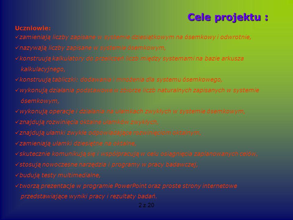 Cele projektu : Uczniowie: