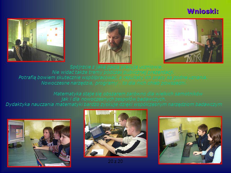 Wnioski: Spójrzcie z jaką pasją pracują uczniowie.