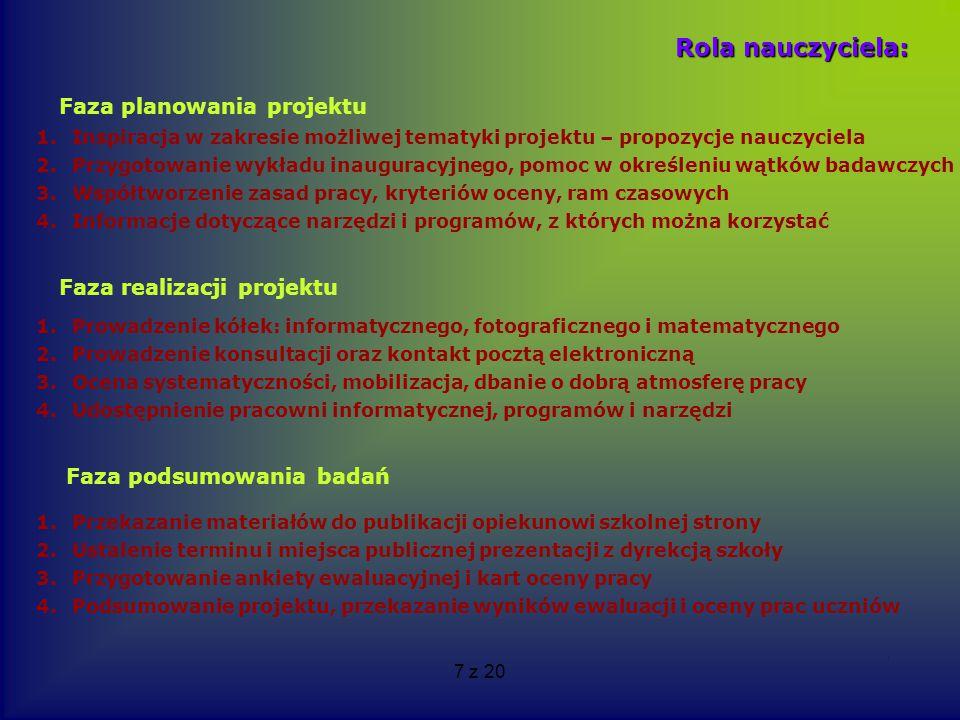 Rola nauczyciela: Faza planowania projektu Faza realizacji projektu