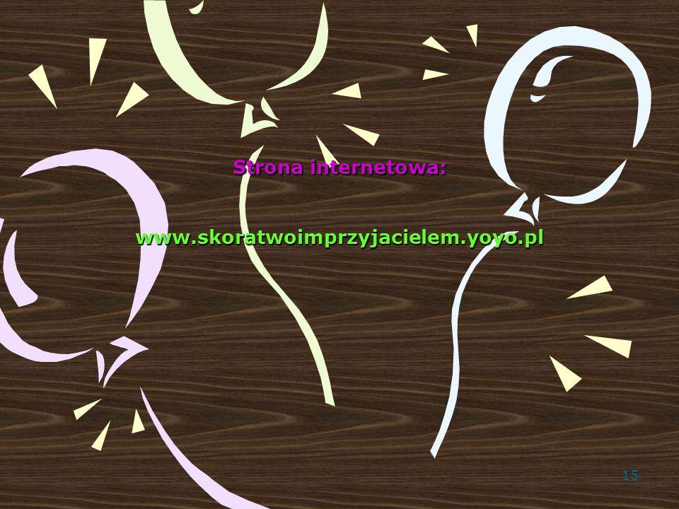 Strona internetowa: www.skoratwoimprzyjacielem.yoyo.pl