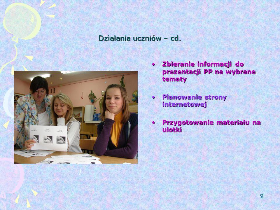 Działania uczniów – cd. Zbieranie informacji do prezentacji PP na wybrane tematy. Planowanie strony internetowej.