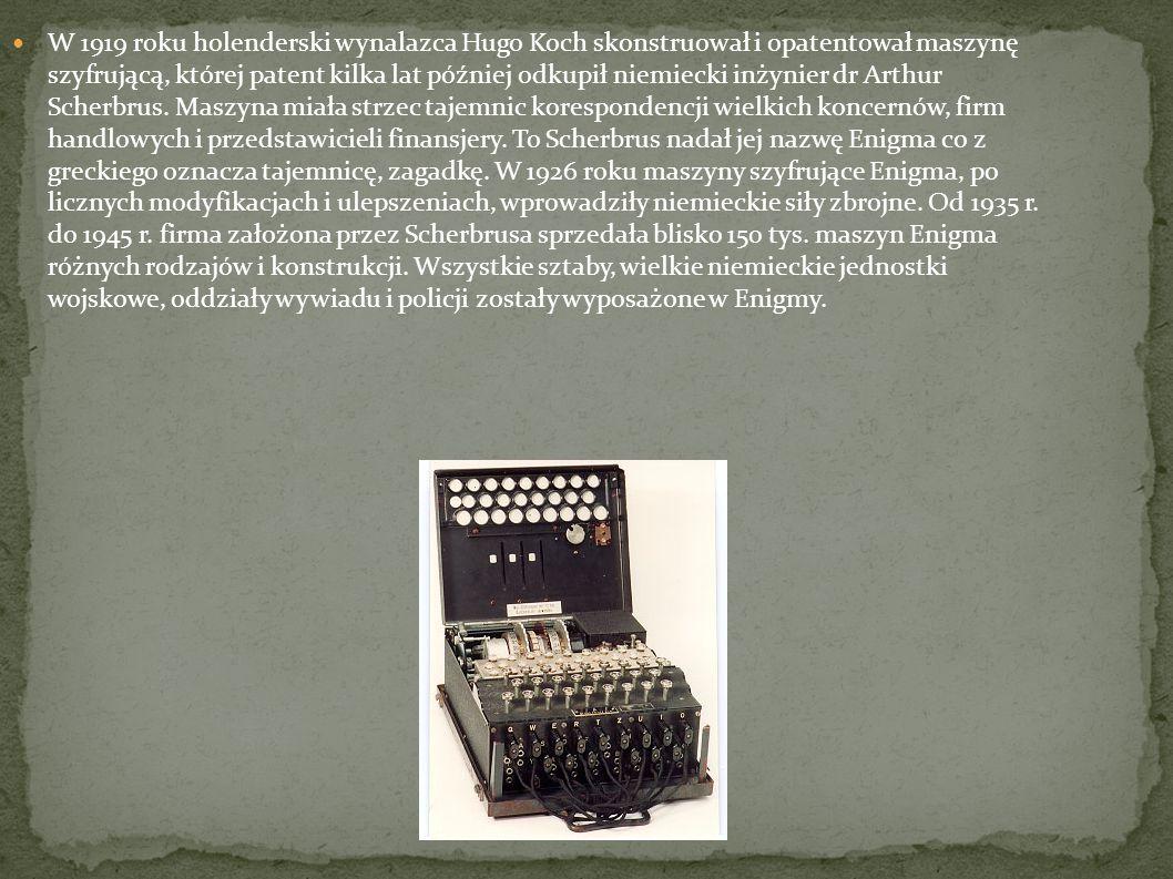 W 1919 roku holenderski wynalazca Hugo Koch skonstruował i opatentował maszynę szyfrującą, której patent kilka lat później odkupił niemiecki inżynier dr Arthur Scherbrus.
