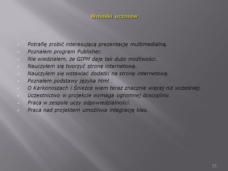 Wnioski uczniów Potrafię zrobić interesującą prezentację multimedialną. Poznałem program Publisher.