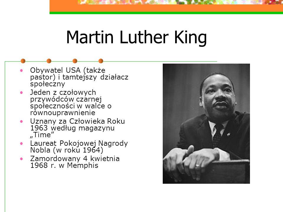Martin Luther King Obywatel USA (także pastor) i tamtejszy działacz społeczny.