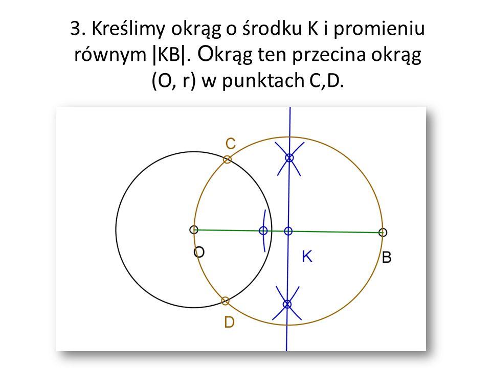 3. Kreślimy okrąg o środku K i promieniu równym |KB|