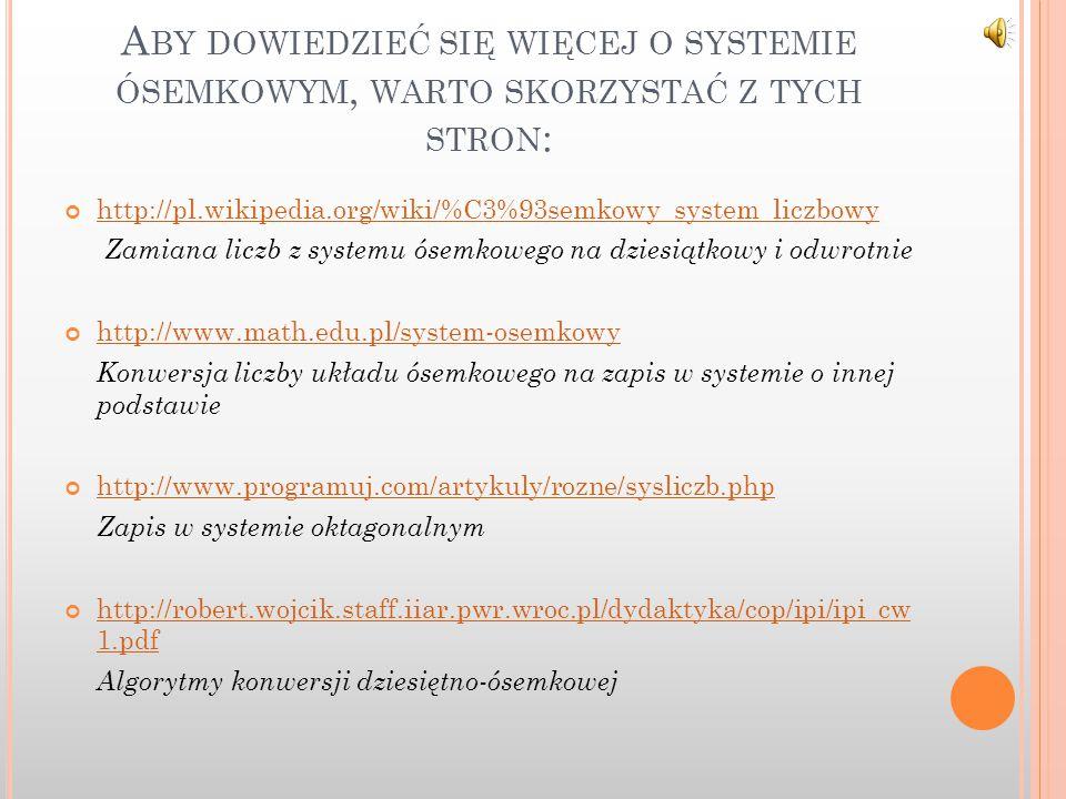 Aby dowiedzieć się więcej o systemie ósemkowym, warto skorzystać z tych stron: