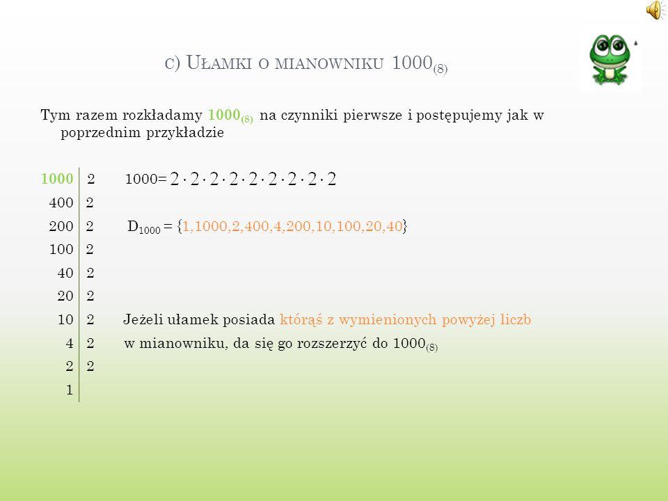 c) Ułamki o mianowniku 1000(8)