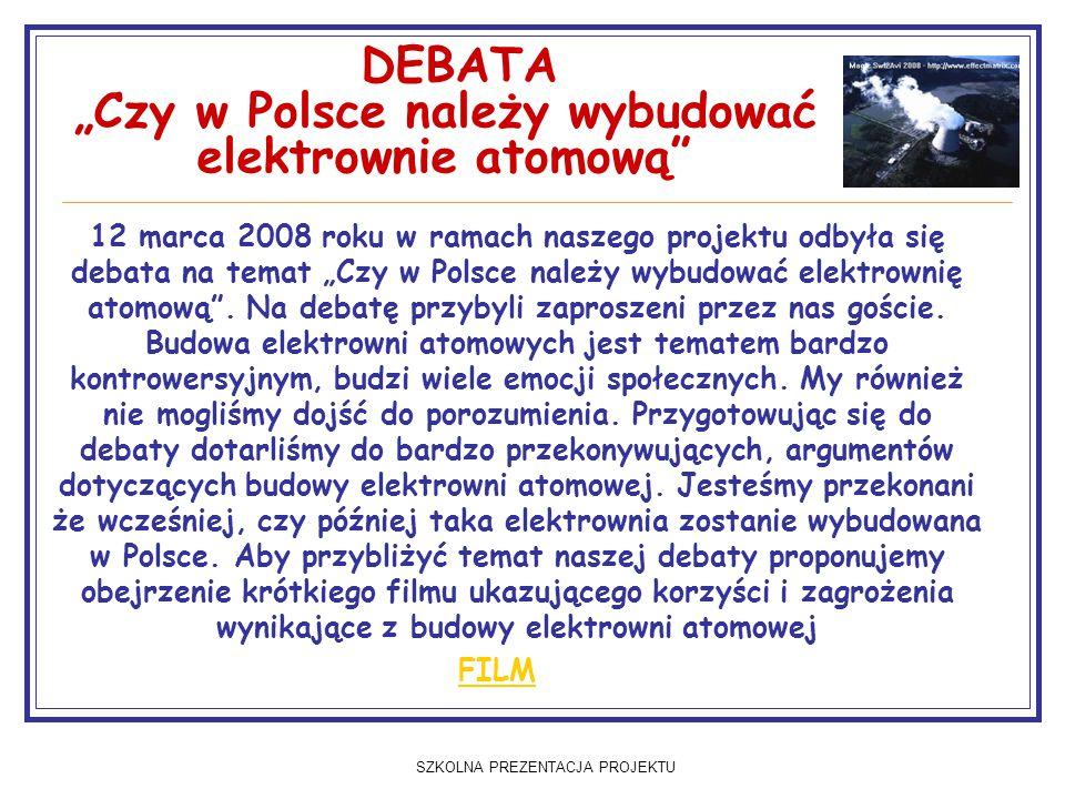 """DEBATA """"Czy w Polsce należy wybudować elektrownie atomową"""