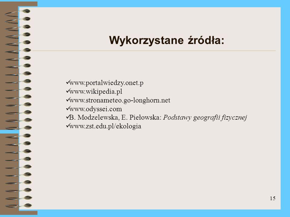 Wykorzystane źródła: www.portalwiedzy.onet.p www.wikipedia.pl