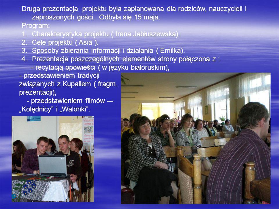 Druga prezentacja projektu była zaplanowana dla rodziców, nauczycieli i zaproszonych gości. Odbyła się 15 maja.