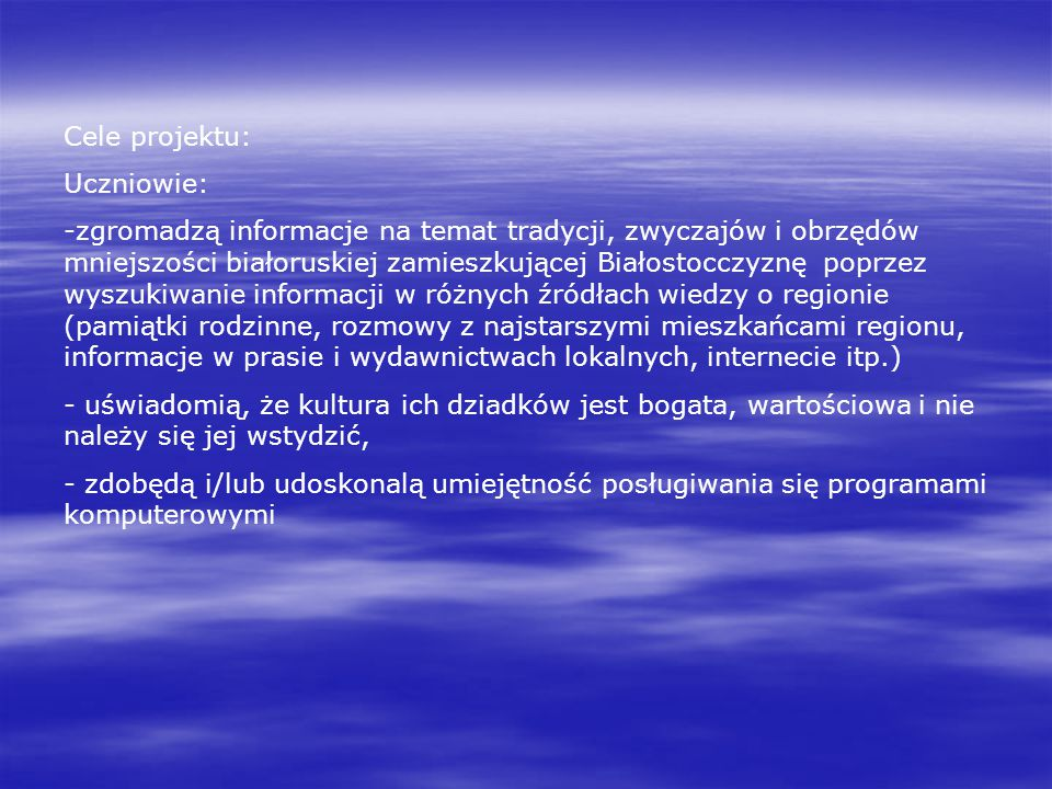 Cele projektu: Uczniowie: