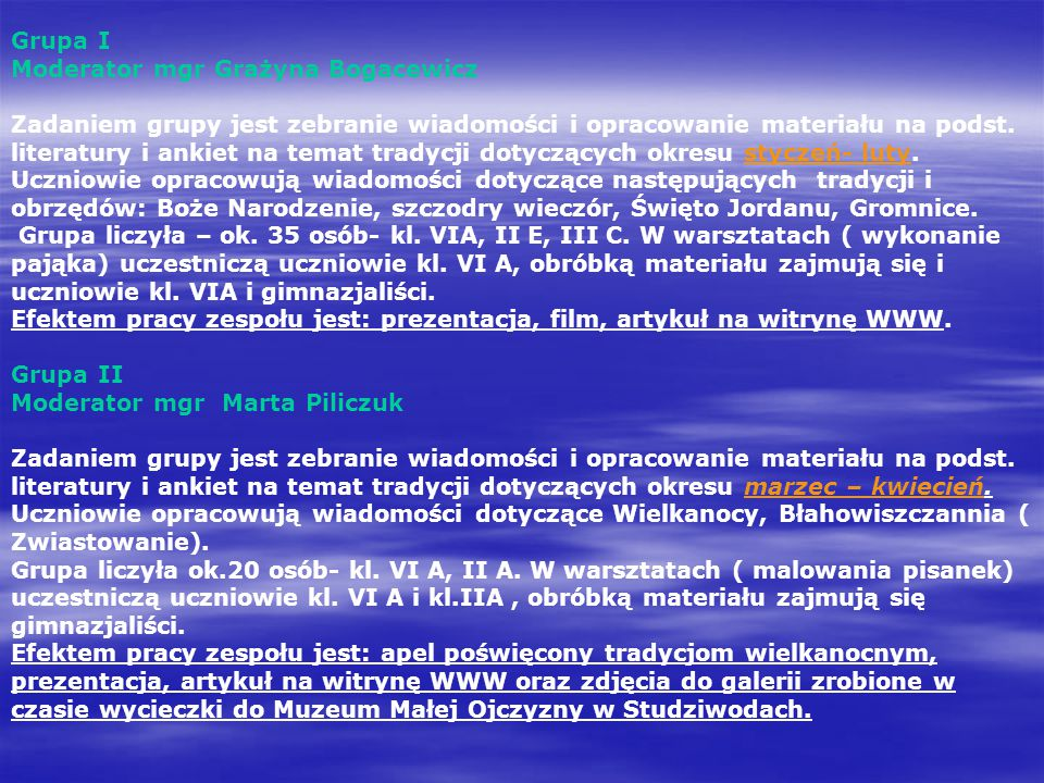 Grupa I Moderator mgr Grażyna Bogacewicz.