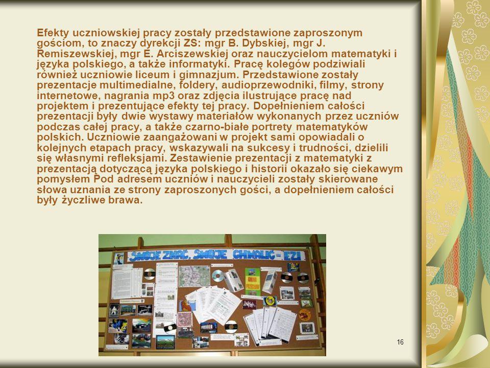 Efekty uczniowskiej pracy zostały przedstawione zaproszonym gościom, to znaczy dyrekcji ZS: mgr B.