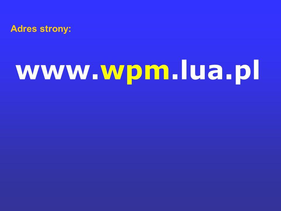 Adres strony: www.wpm.lua.pl