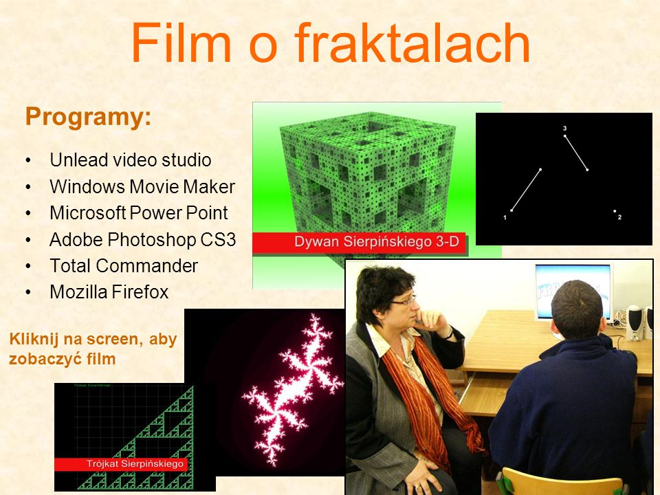 Film o fraktalach Programy: Unlead video studio Windows Movie Maker