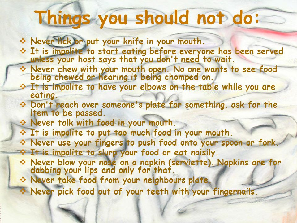 Things you should not do: