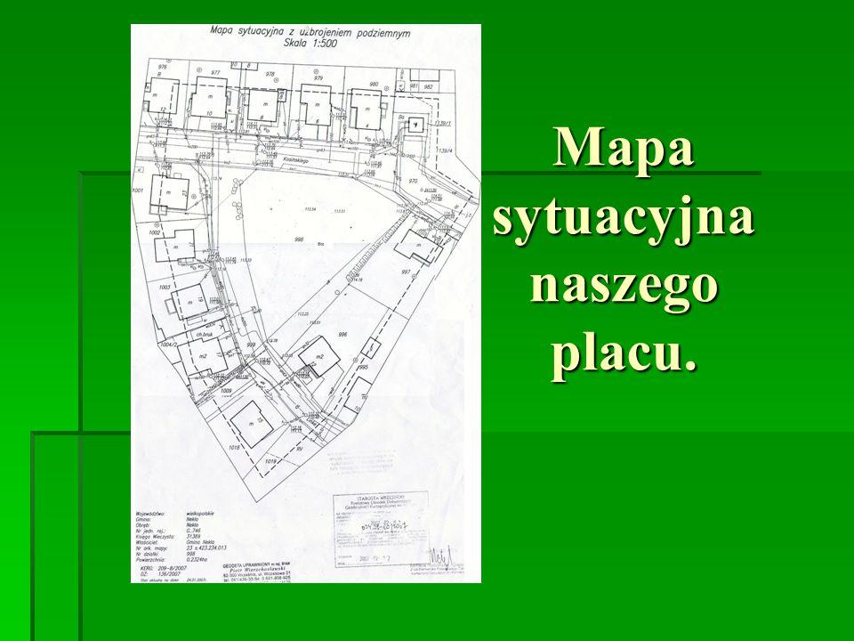 Mapa sytuacyjna naszego placu.