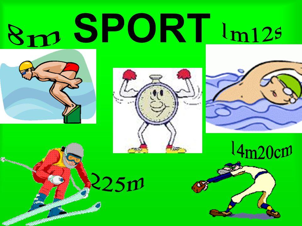 SPORT 8m 1m12s 14m20cm 225m