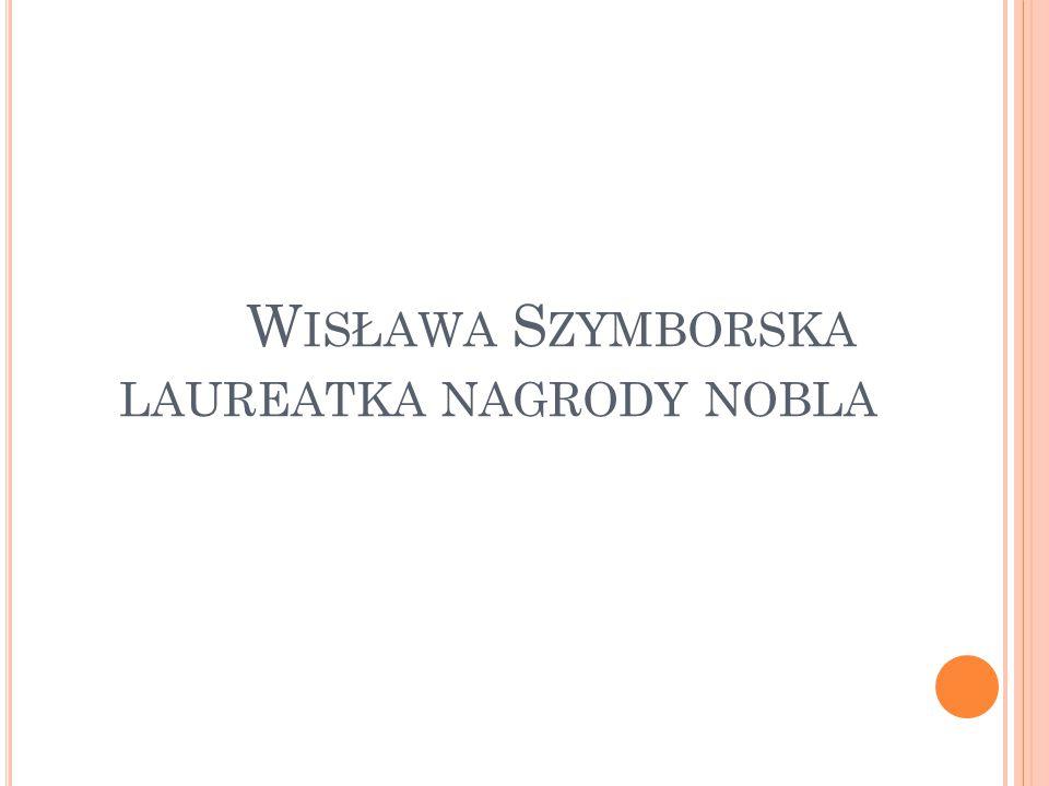 Wisława Szymborska laureatka nagrody nobla