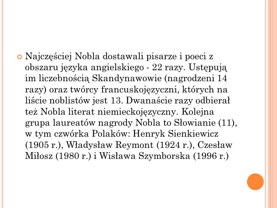 Najczęściej Nobla dostawali pisarze i poeci z obszaru języka angielskiego - 22 razy.