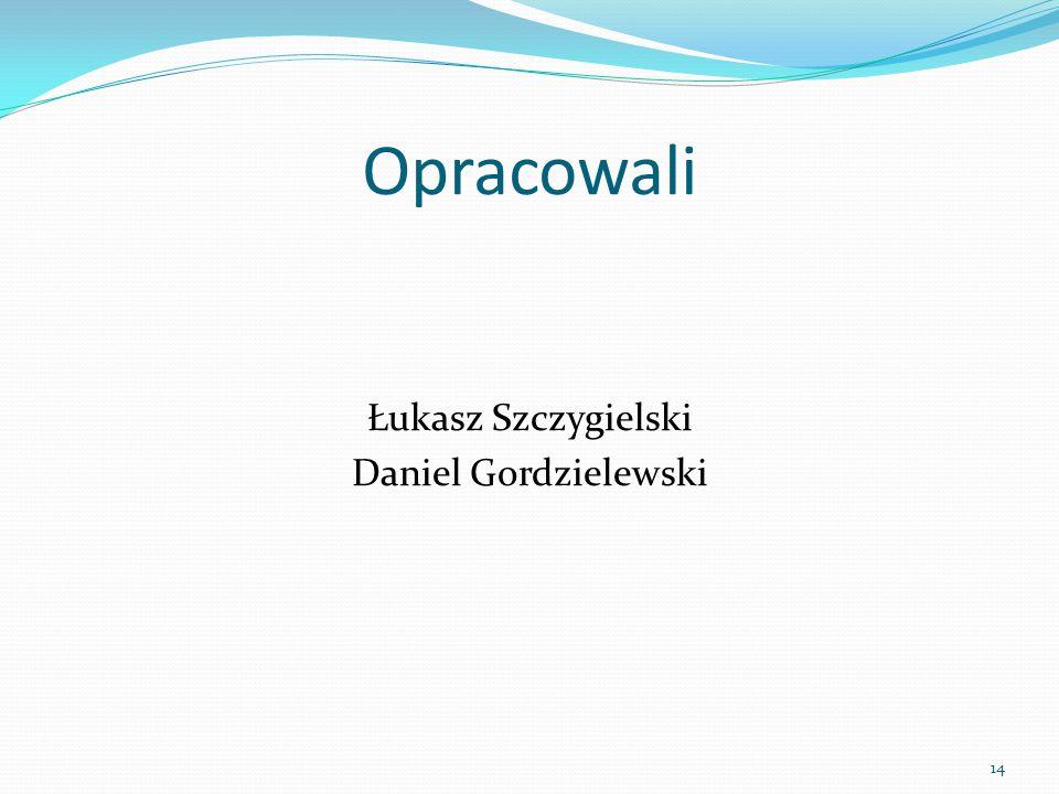 Łukasz Szczygielski Daniel Gordzielewski