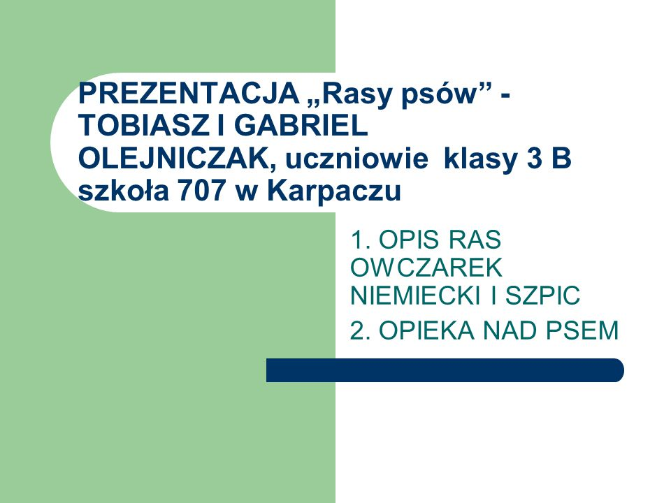 1. OPIS RAS OWCZAREK NIEMIECKI I SZPIC 2. OPIEKA NAD PSEM