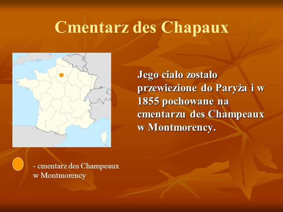 Cmentarz des Chapaux Jego ciało zostało przewiezione do Paryża i w 1855 pochowane na cmentarzu des Champeaux w Montmorency.