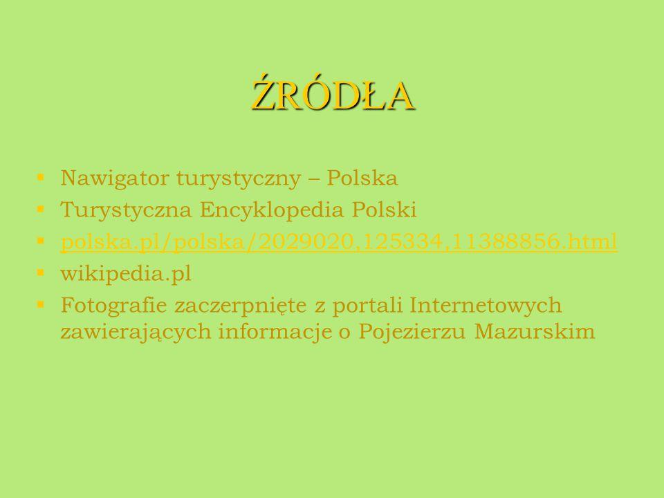 ŹRÓDŁA Nawigator turystyczny – Polska Turystyczna Encyklopedia Polski