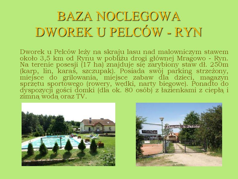 BAZA NOCLEGOWA DWOREK U PELCÓW - RYN
