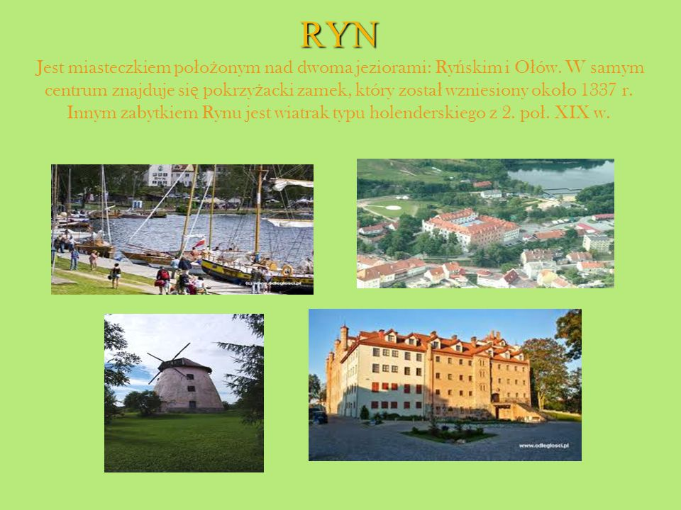 RYN Jest miasteczkiem położonym nad dwoma jeziorami: Ryńskim i Ołów