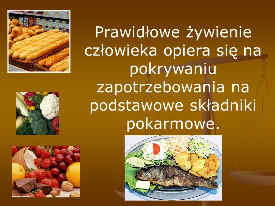 Prawidłowe żywienie człowieka opiera się na pokrywaniu zapotrzebowania na podstawowe składniki pokarmowe.