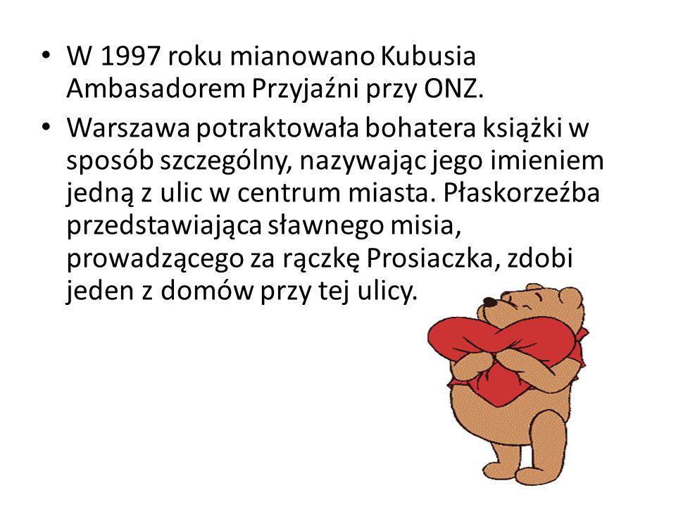 W 1997 roku mianowano Kubusia Ambasadorem Przyjaźni przy ONZ.