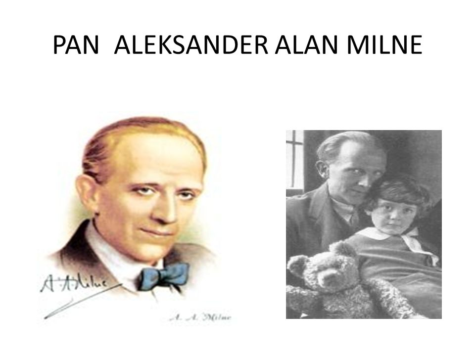 PAN ALEKSANDER ALAN MILNE