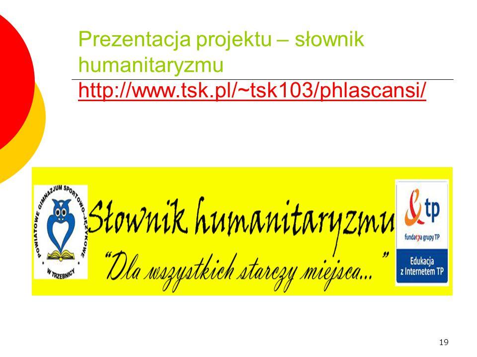 Prezentacja projektu – słownik humanitaryzmu http://www. tsk