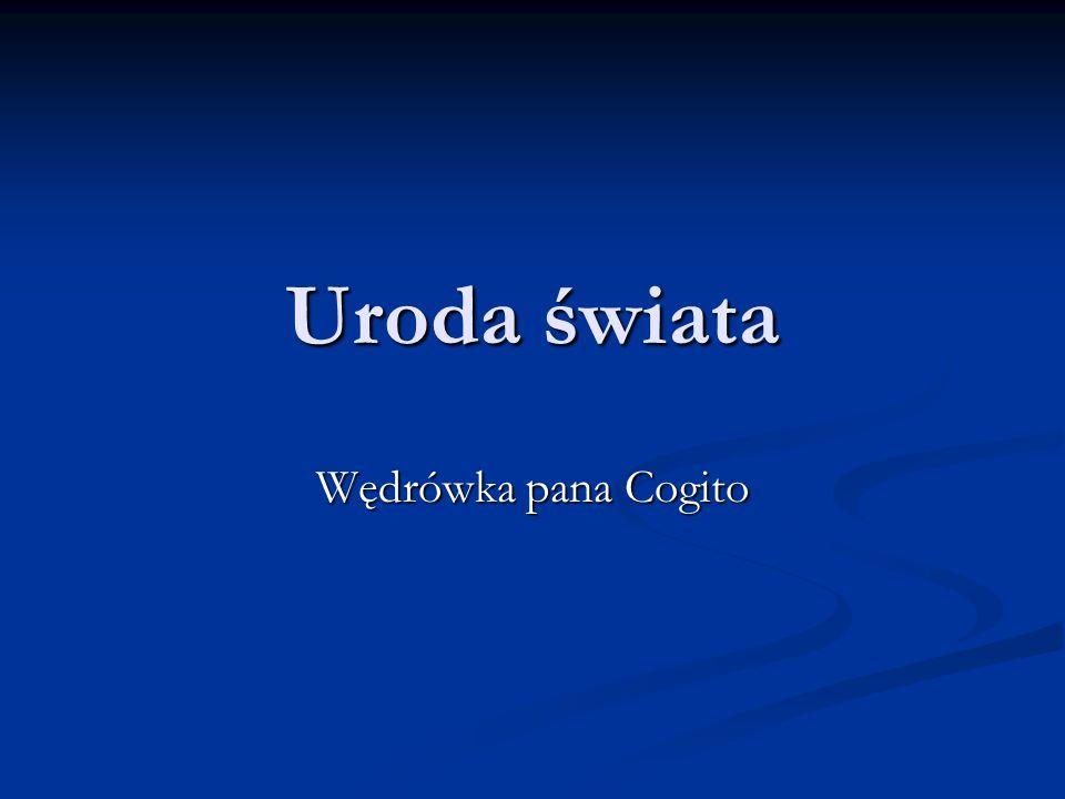 Uroda świata Wędrówka pana Cogito