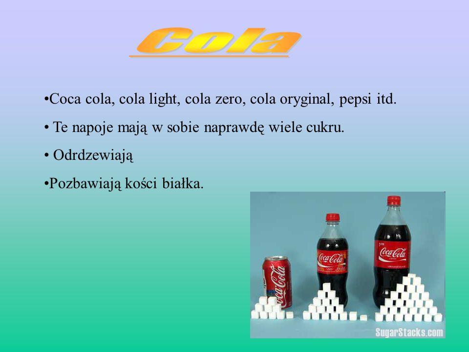 Cola Coca cola, cola light, cola zero, cola oryginal, pepsi itd.