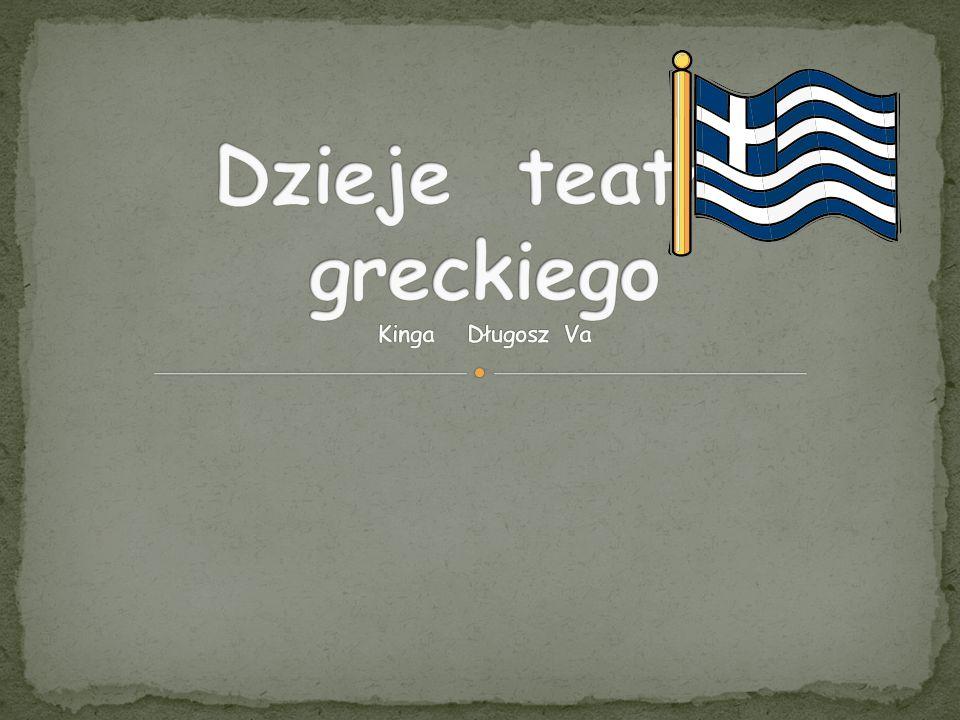 Dzieje teatru greckiego Kinga Długosz Va