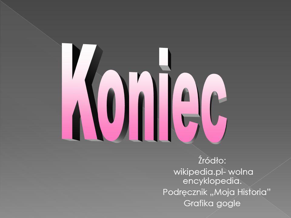 Koniec Źródło: wikipedia.pl- wolna encyklopedia.