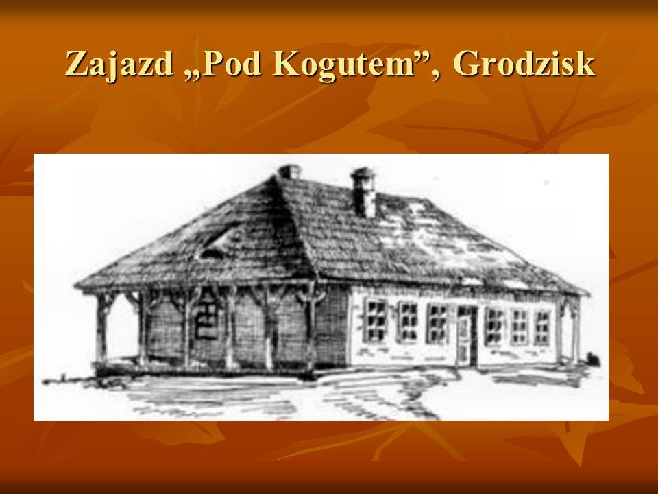 "Zajazd ""Pod Kogutem , Grodzisk"