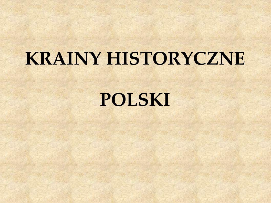 KRAINY HISTORYCZNE POLSKI