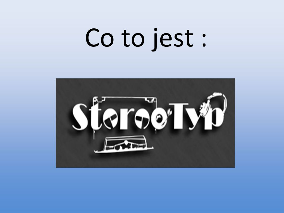 Co to jest :