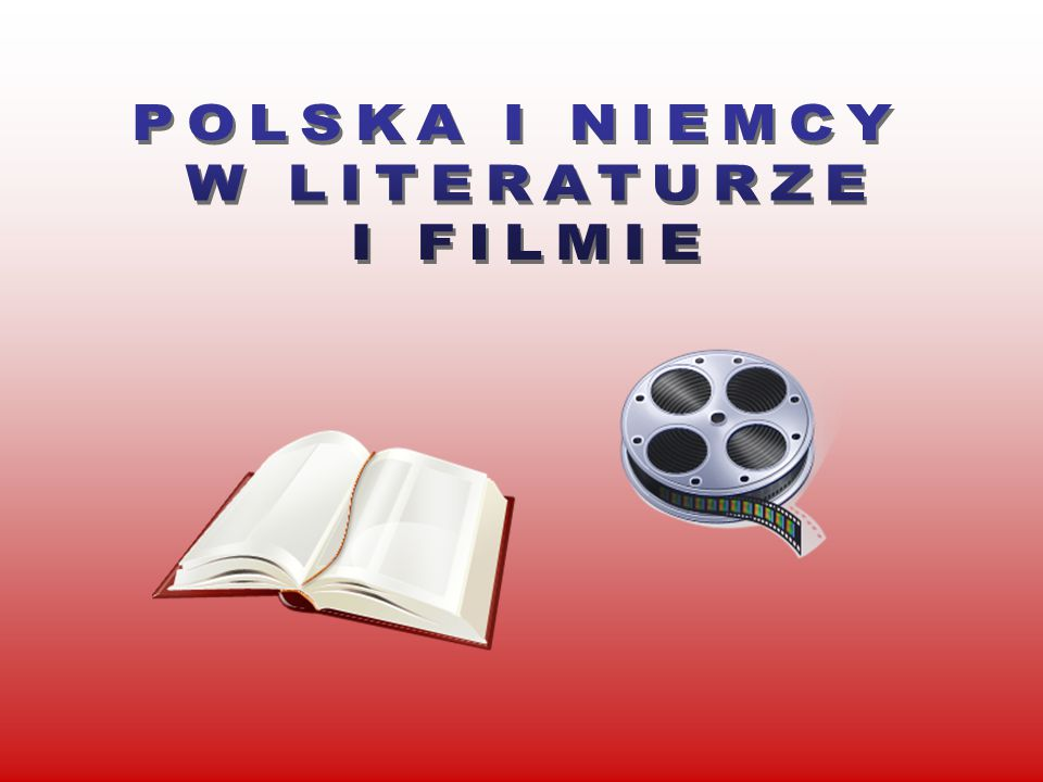 POLSKA I NIEMCY W LITERATURZE I FILMIE