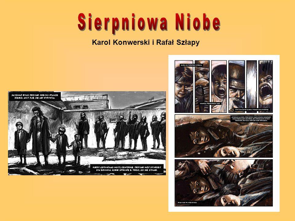 Sierpniowa Niobe Karol Konwerski i Rafał Szłapy