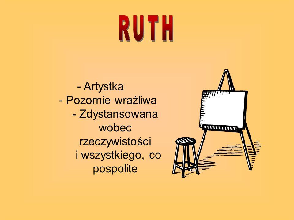 RUTH - Artystka - Pozornie wrażliwa