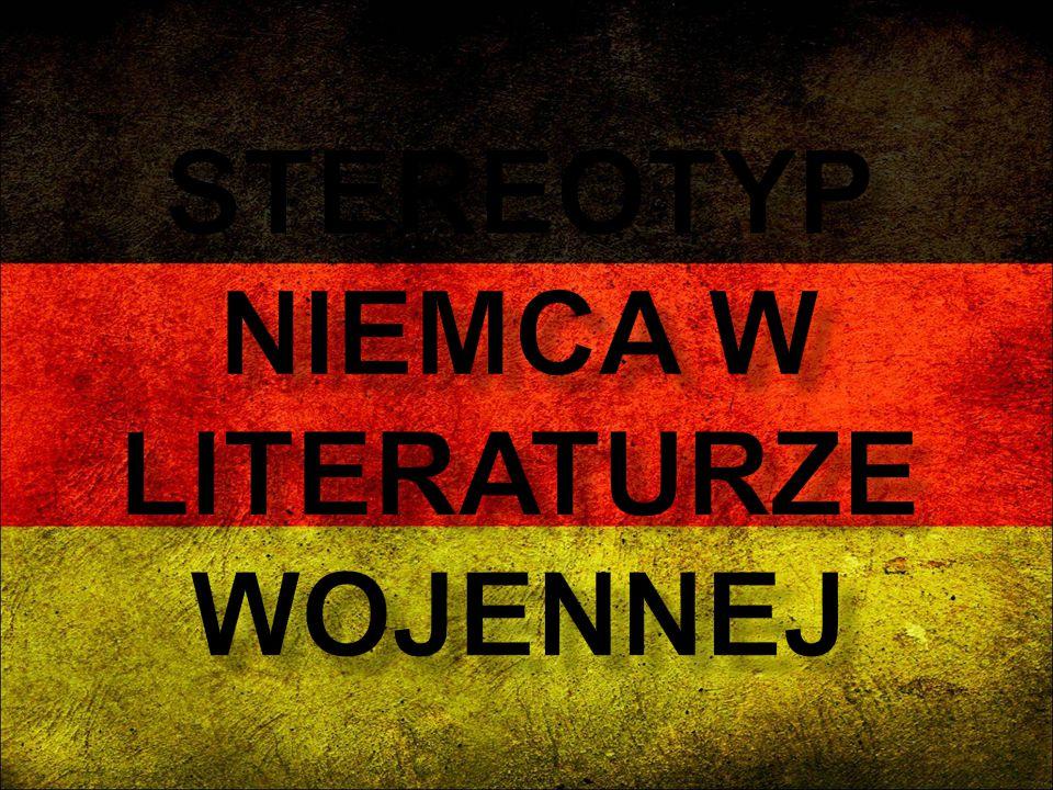 SterEOTYP NIEMCA W LITERATURZE WOJENNEJ