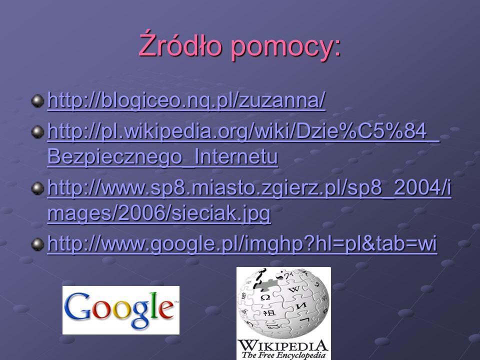 Źródło pomocy: http://blogiceo.nq.pl/zuzanna/