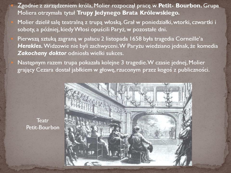 Zgodnie z zarządzeniem króla, Molier rozpoczął pracę w Petit- Bourbon