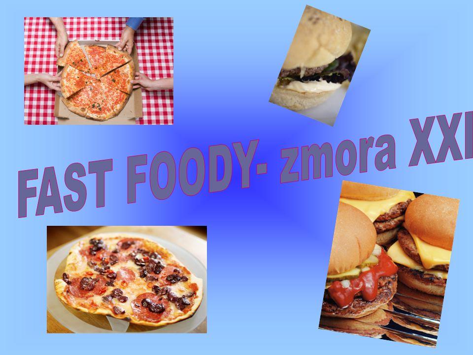 FAST FOODY- zmora XXI