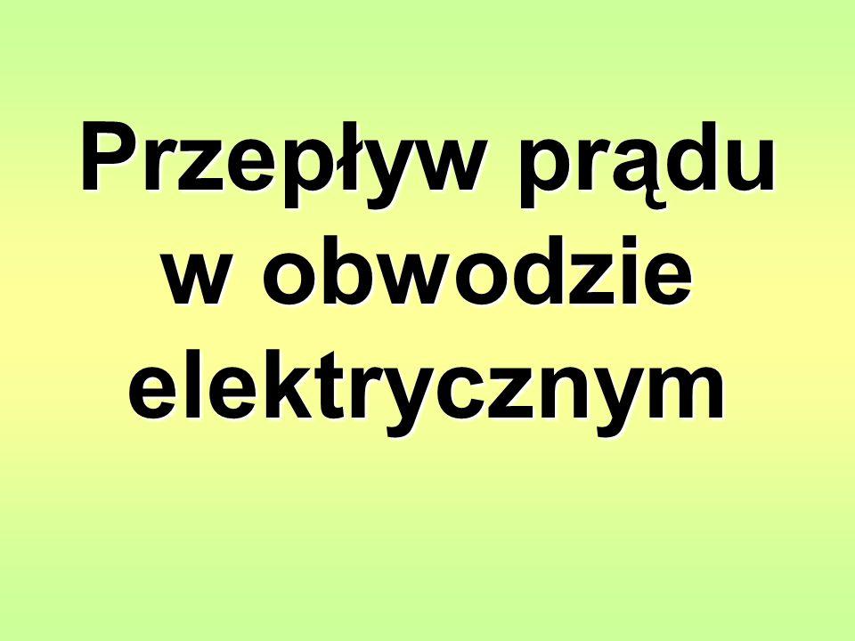 Przepływ prądu w obwodzie elektrycznym