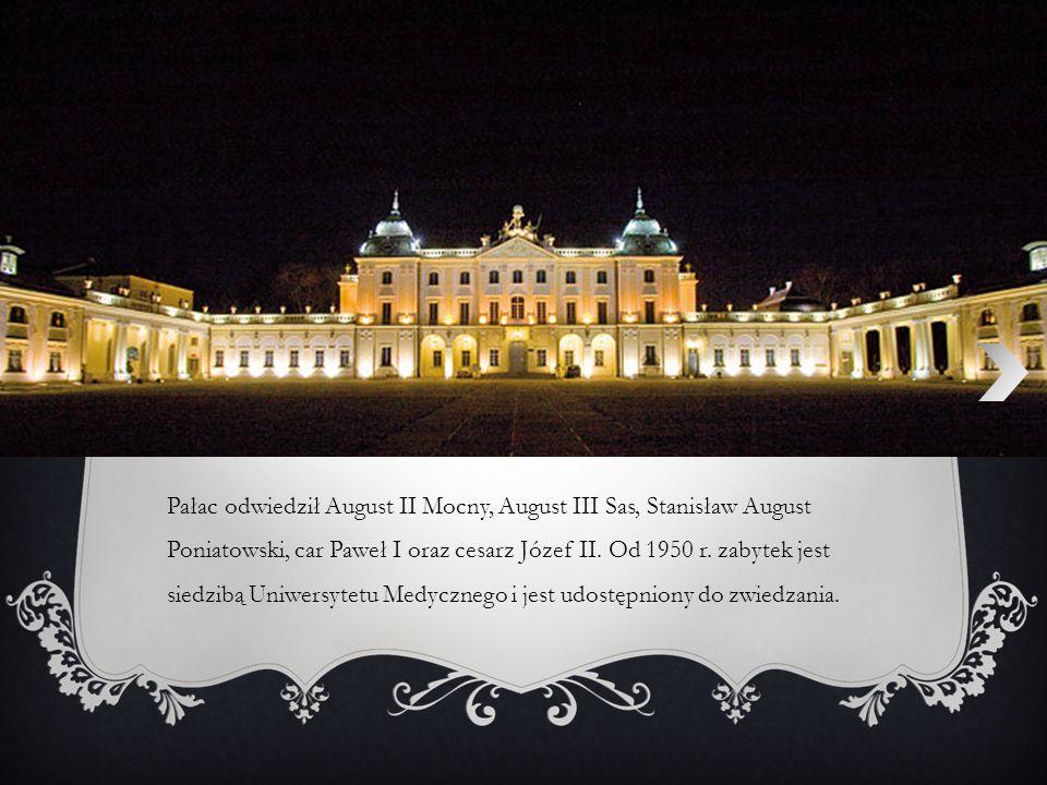 Pałac odwiedził August II Mocny, August III Sas, Stanisław August Poniatowski, car Paweł I oraz cesarz Józef II.